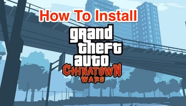 How To Install GTA Chinatown Wars APK