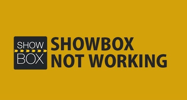 Showbox troubleshooting