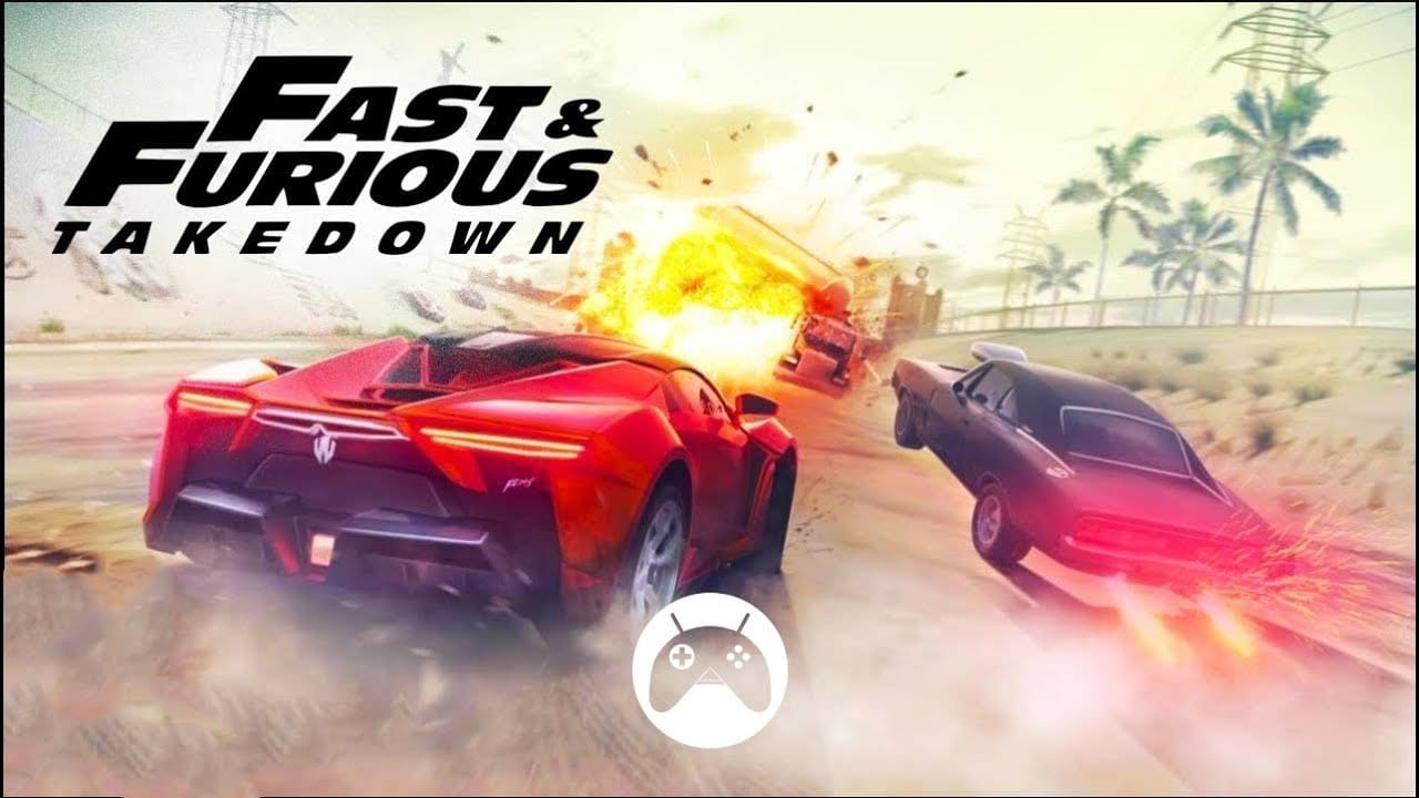 Fast & Furious Takedown apk download