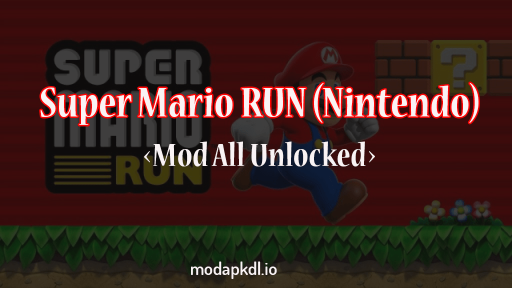 Super Mario Run apk mod, Super Mario Run all unlocked