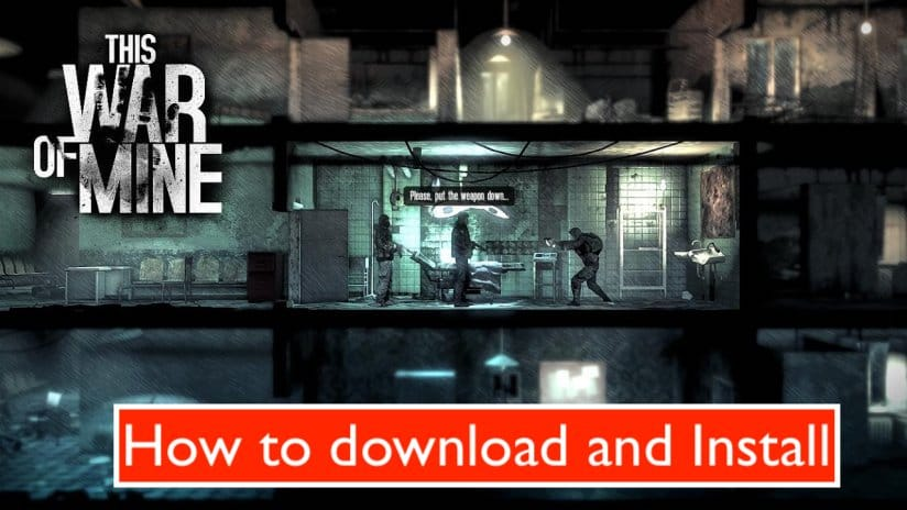 how to install This War of Mine mod apk
