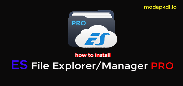 how to download and install ES File Explorer pro