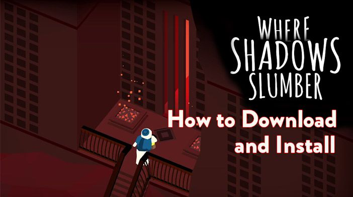how to download and install Where Shadows Slumber