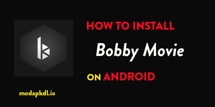 how to install bobby movie apk