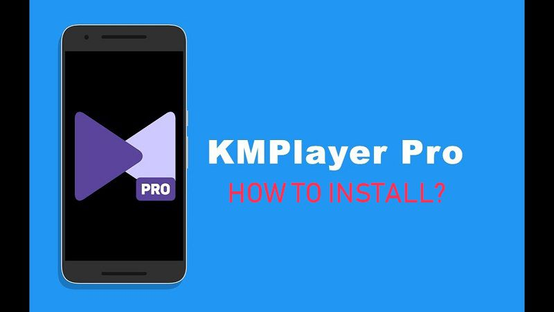KMPlayer Pro How to Install